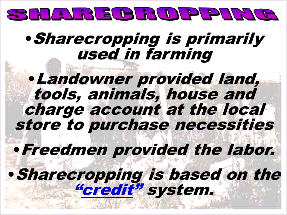 Sharecropping is primarily used in farming