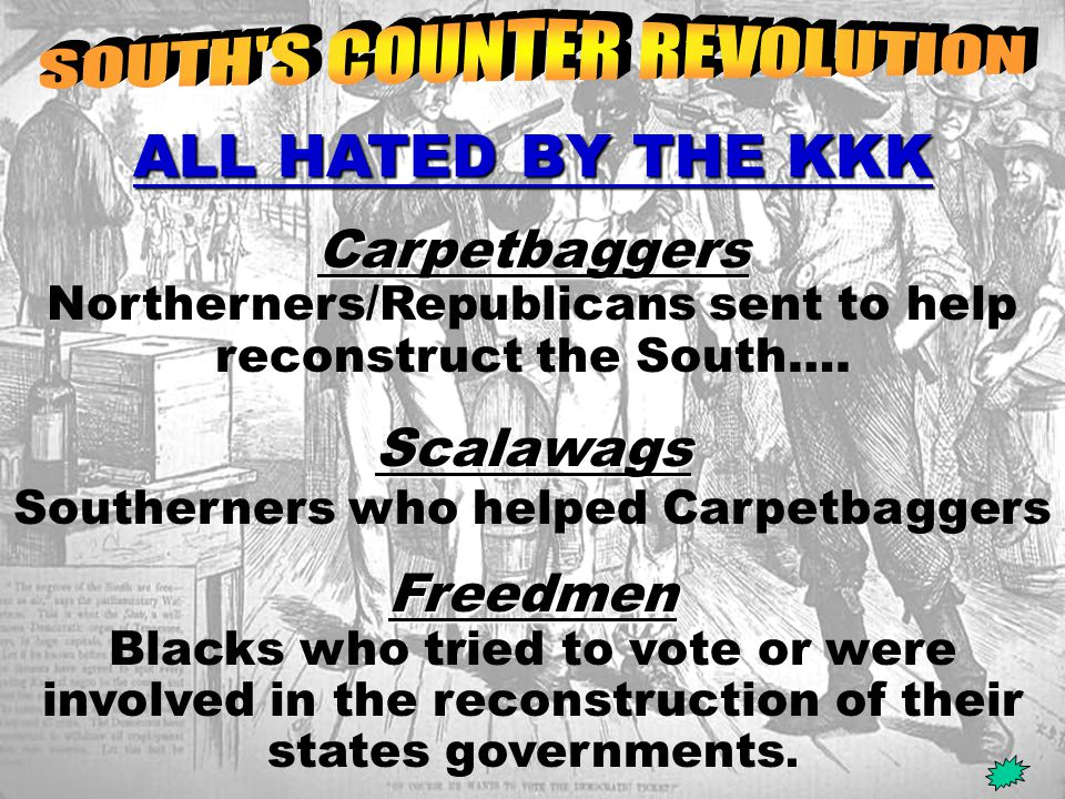 Scalawags Southerners who helped Carpetbaggers