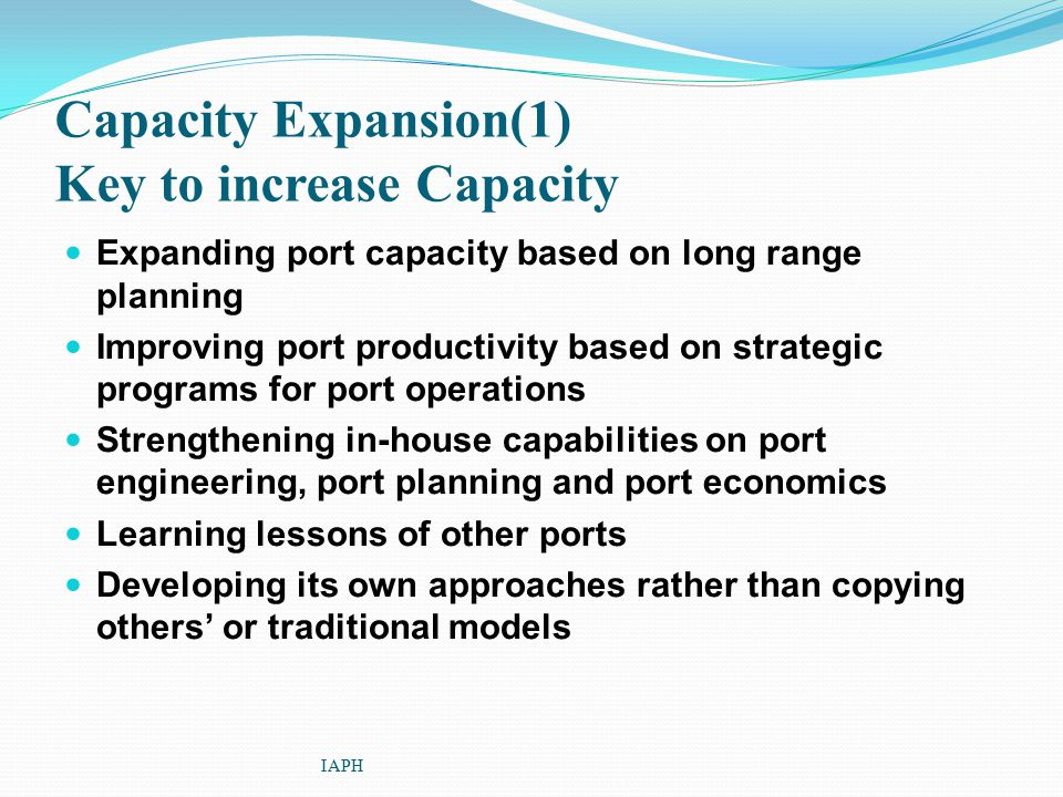 Capacity Expansion(1) Key to increase Capacity