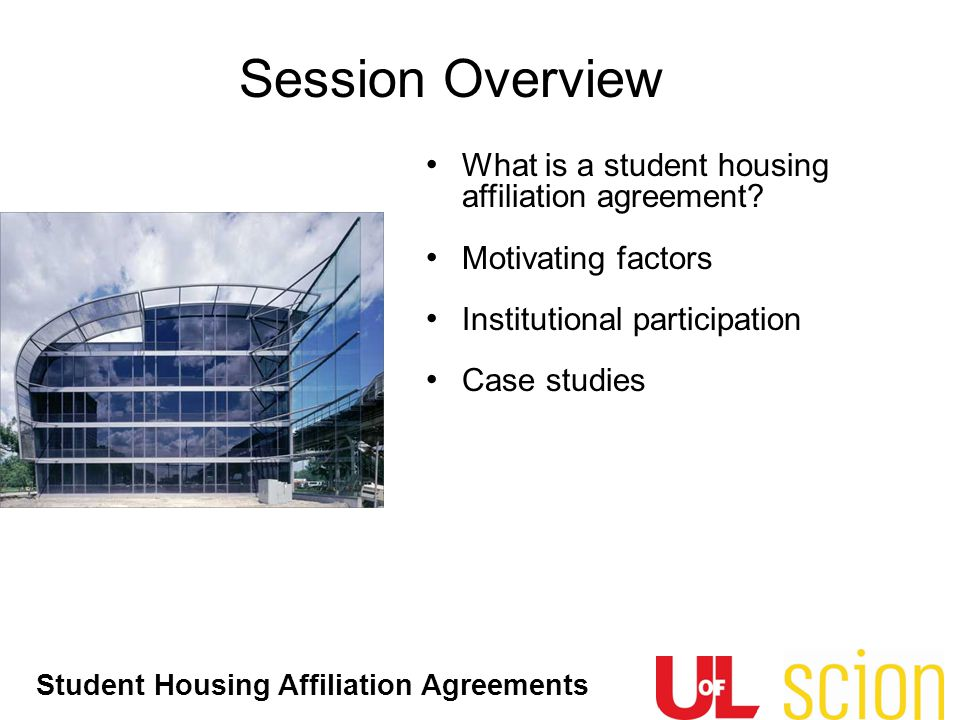 Session Overview What is a student housing affiliation agreement