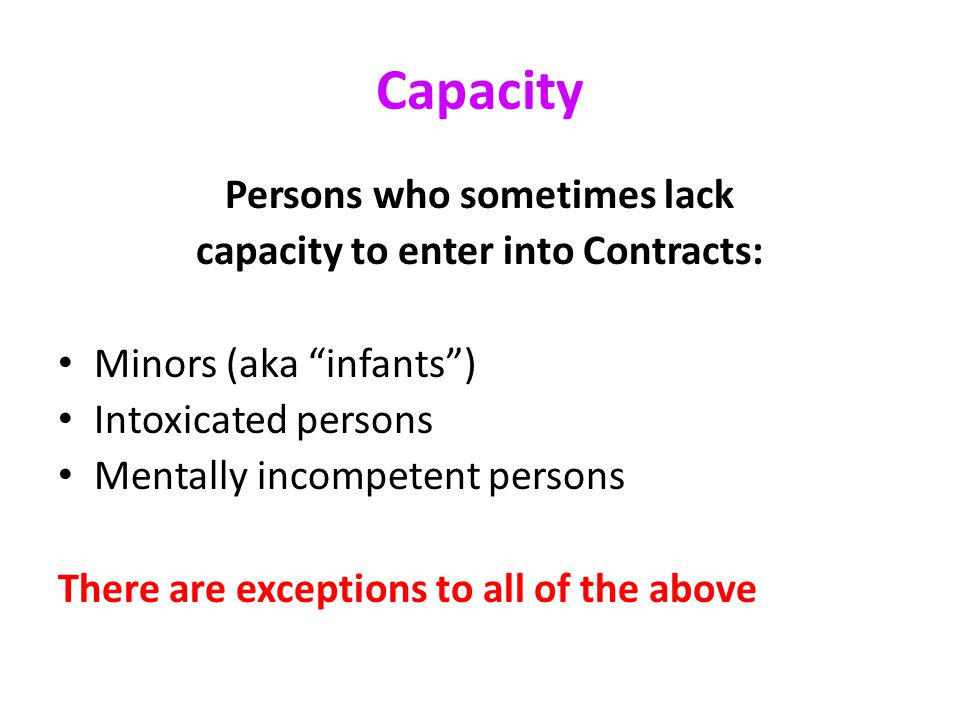 Persons who sometimes lack capacity to enter into Contracts: