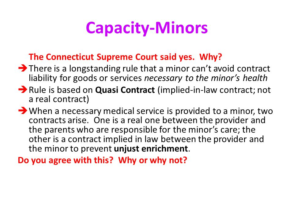 Capacity-Minors The Connecticut Supreme Court said yes. Why