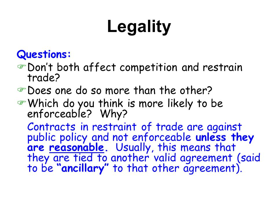 Legality Questions: Don't both affect competition and restrain trade