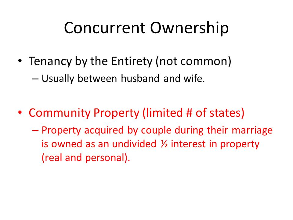 Concurrent Ownership Tenancy by the Entirety (not common)