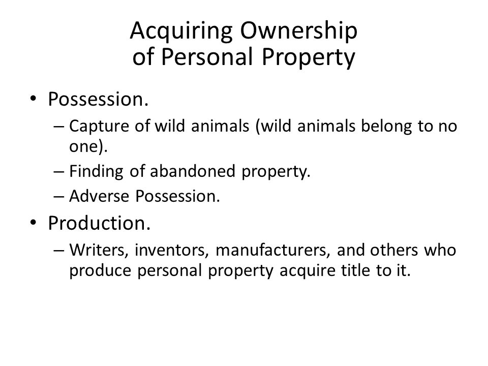 Acquiring Ownership of Personal Property