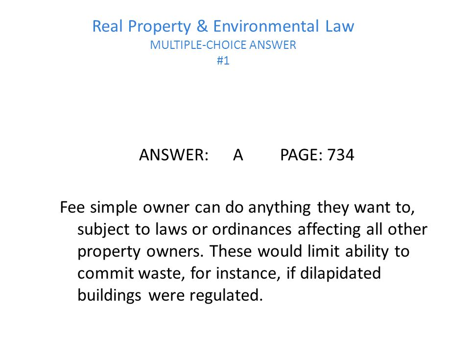 Real Property & Environmental Law MULTIPLE-CHOICE ANSWER #1