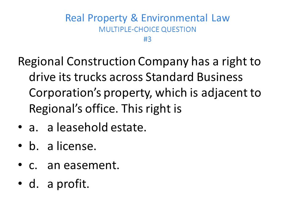 Real Property & Environmental Law MULTIPLE-CHOICE QUESTION #3