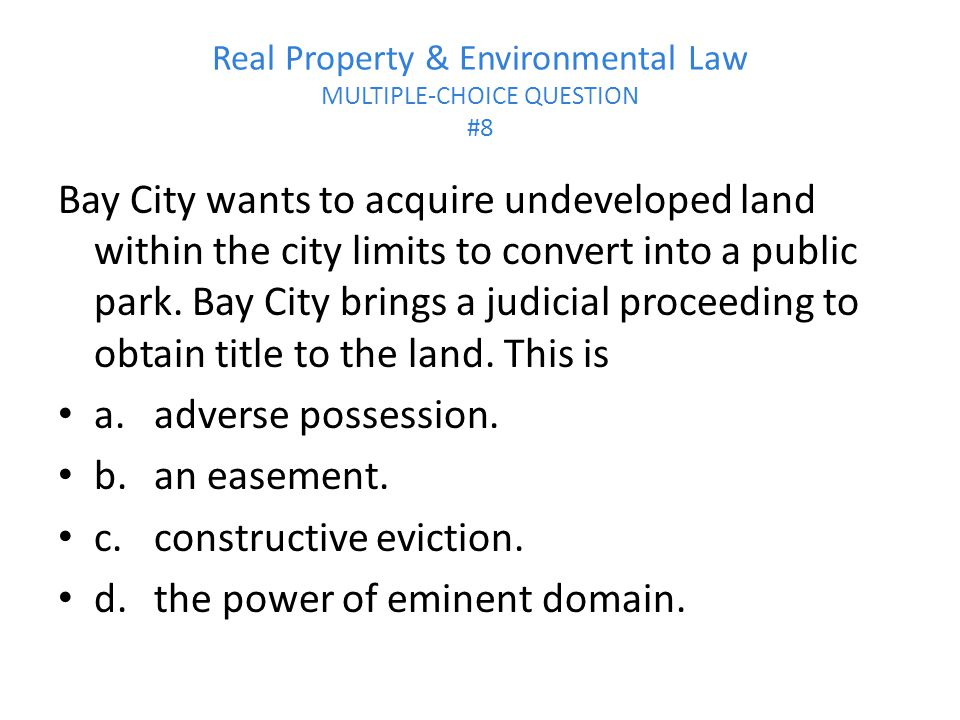 Real Property & Environmental Law MULTIPLE-CHOICE QUESTION #8