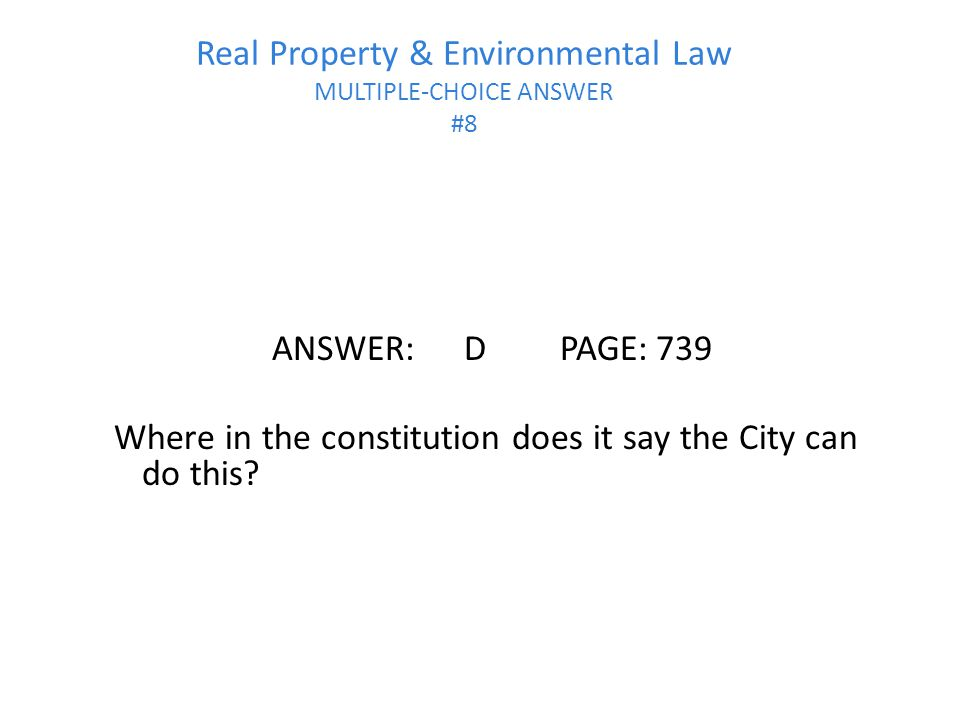 Real Property & Environmental Law MULTIPLE-CHOICE ANSWER #8