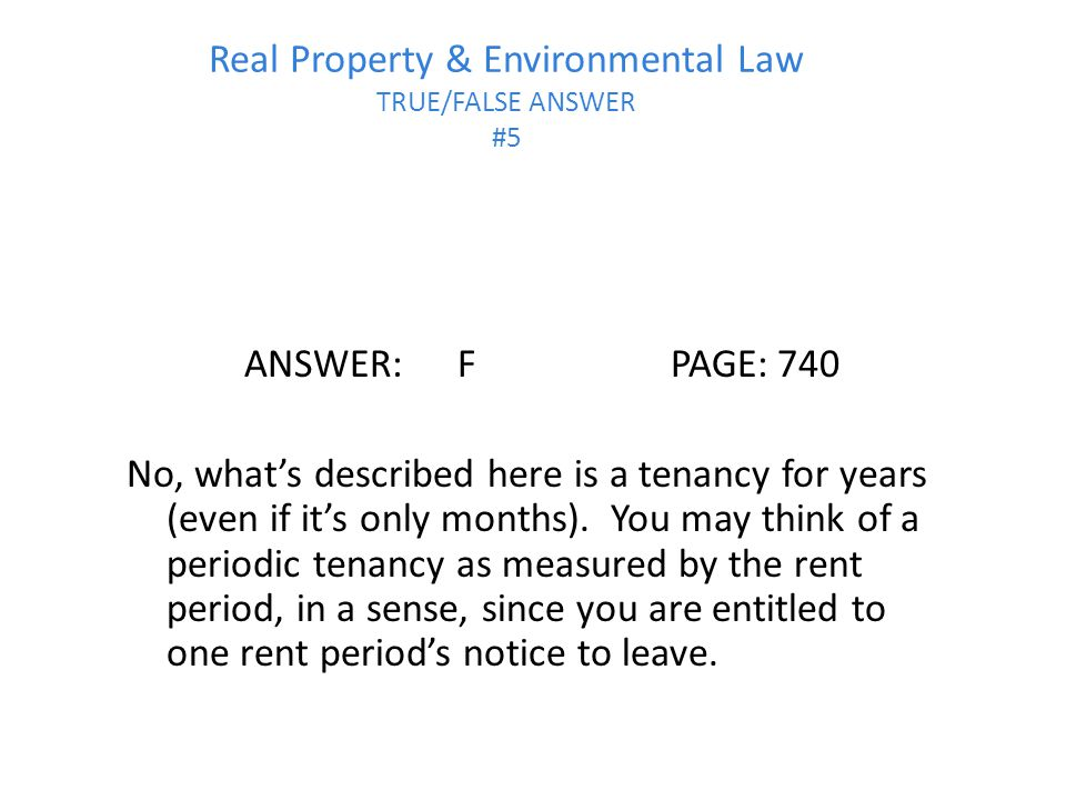 Real Property & Environmental Law TRUE/FALSE ANSWER #5
