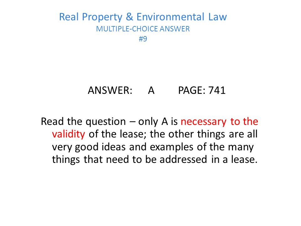 Real Property & Environmental Law MULTIPLE-CHOICE ANSWER #9