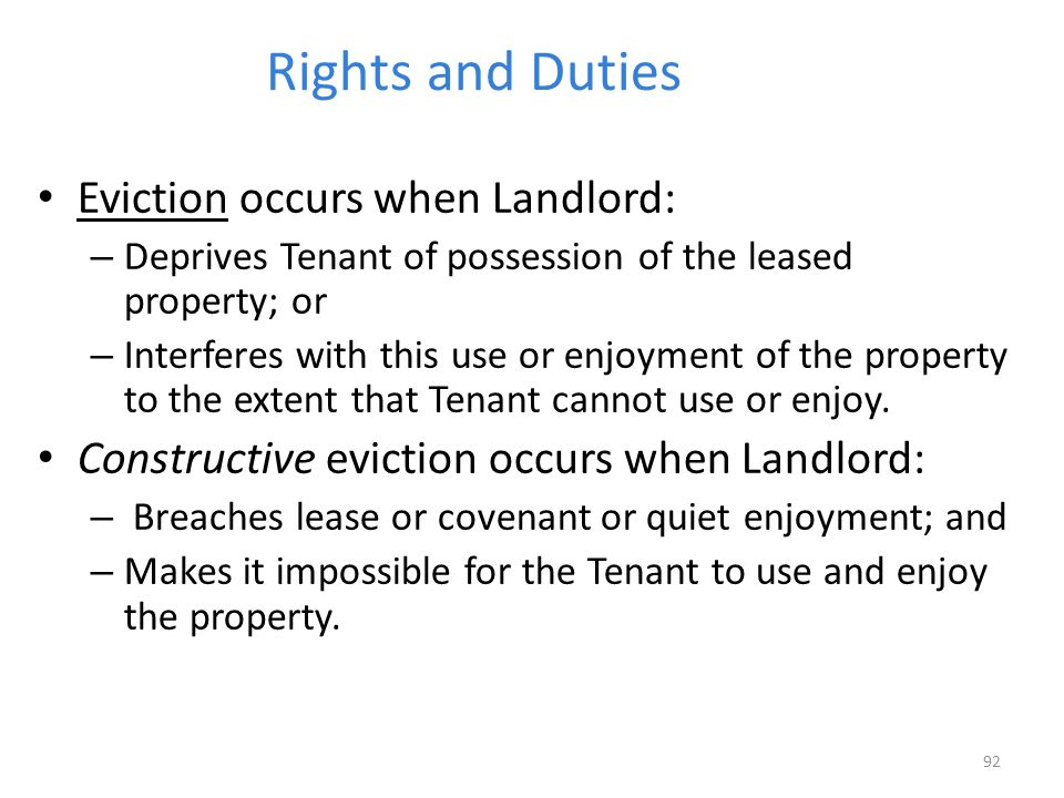 Rights and Duties Eviction occurs when Landlord: