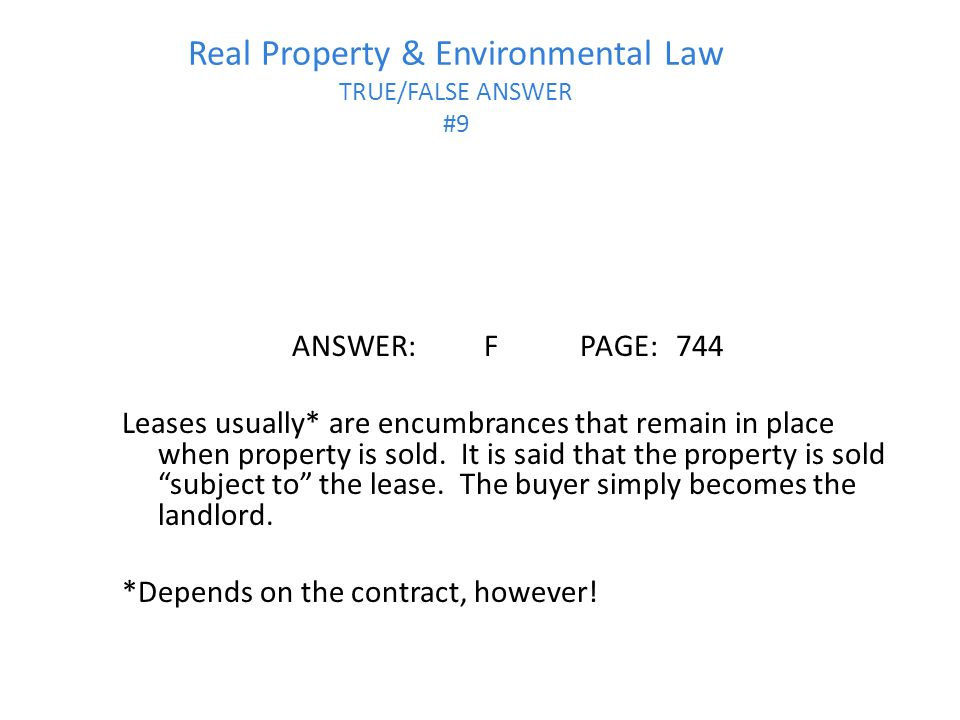 Real Property & Environmental Law TRUE/FALSE ANSWER #9