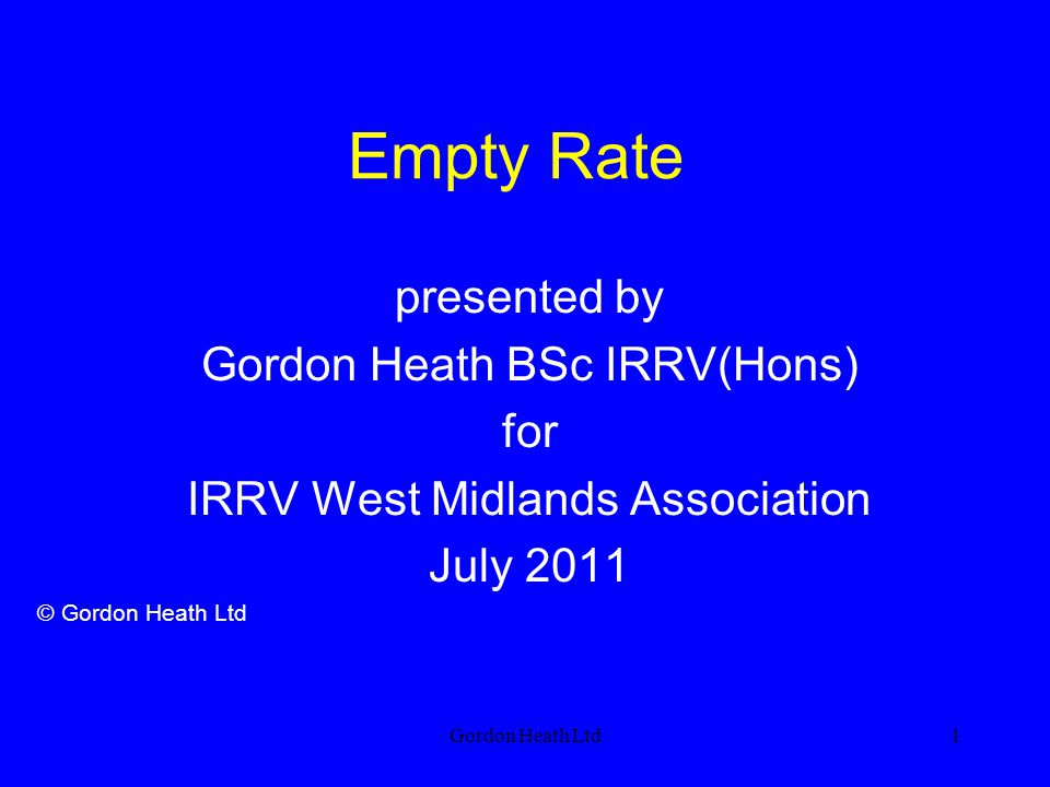 Empty Rate presented by Gordon Heath BSc IRRV(Hons) for