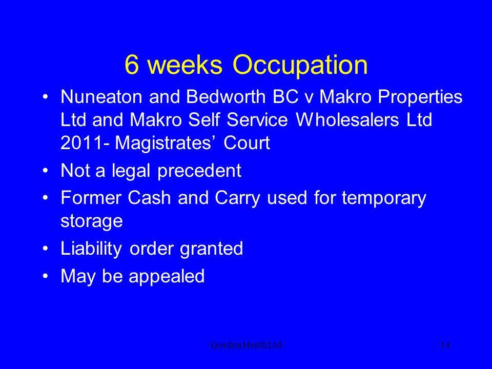 6 weeks Occupation Nuneaton and Bedworth BC v Makro Properties Ltd and Makro Self Service Wholesalers Ltd 2011- Magistrates' Court.