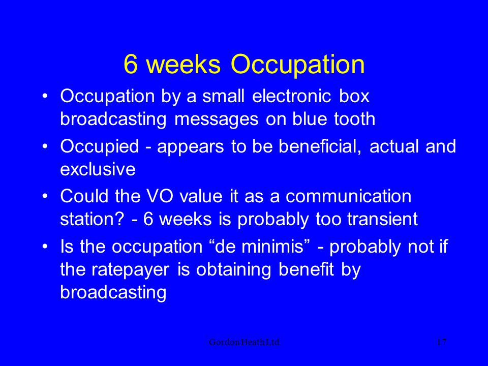 6 weeks Occupation Occupation by a small electronic box broadcasting messages on blue tooth.