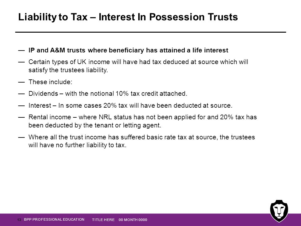 Liability to Tax – Interest In Possession Trusts