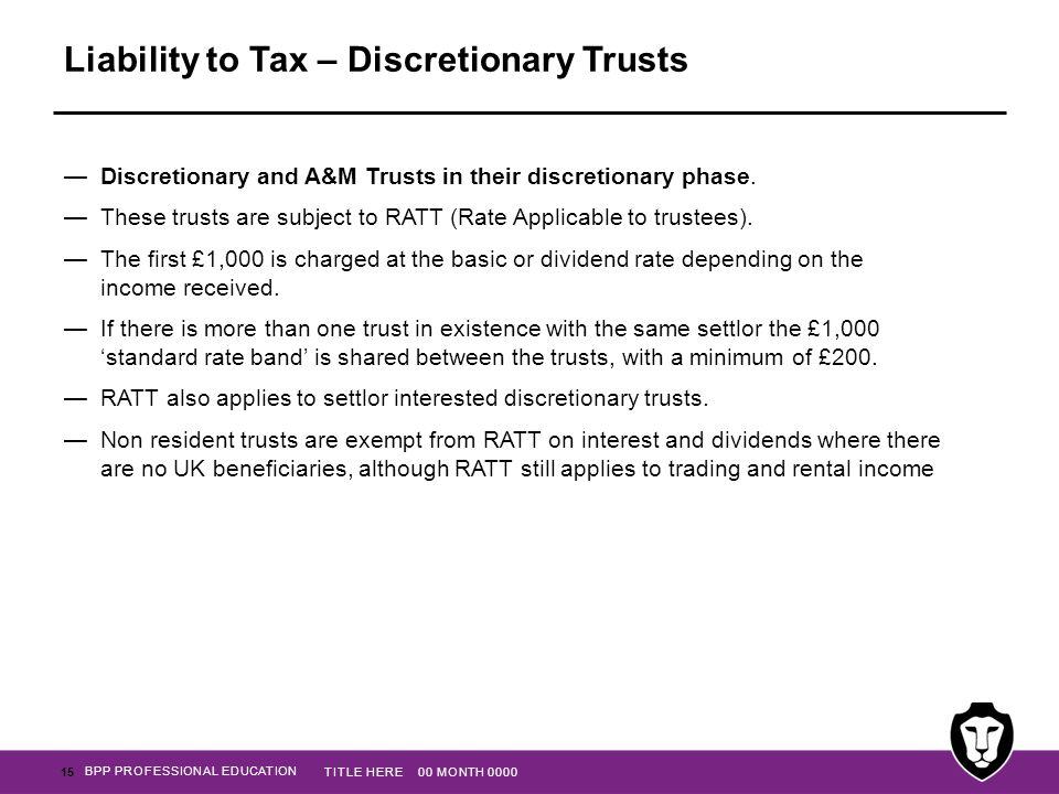 Liability to Tax – Discretionary Trusts