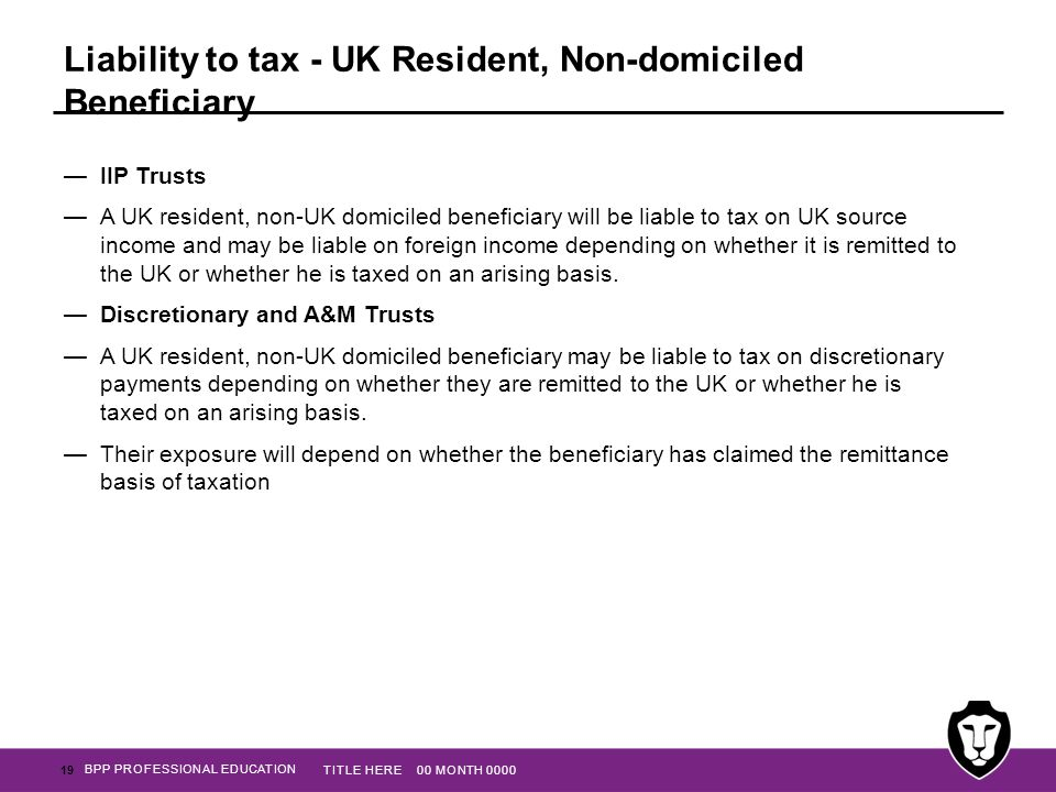 Liability to tax - UK Resident, Non-domiciled Beneficiary