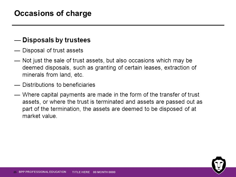 Occasions of charge Disposals by trustees Disposal of trust assets