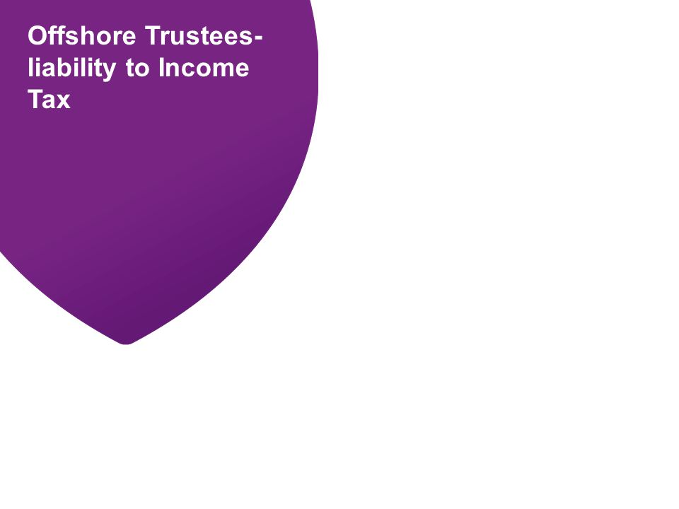 Offshore Trustees- liability to Income Tax