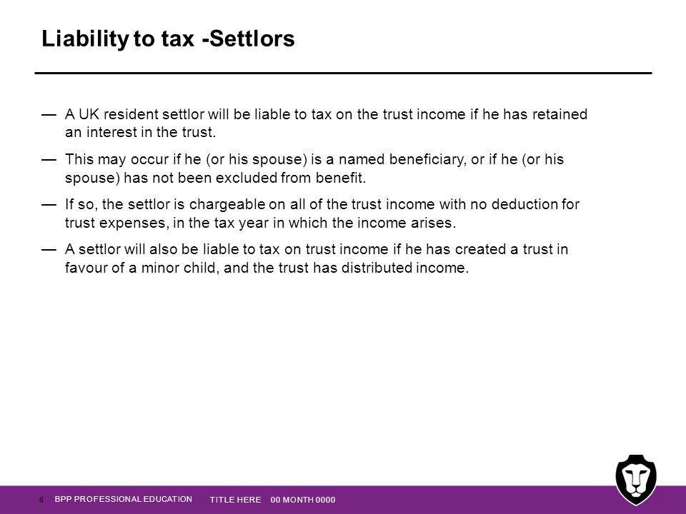 Liability to tax -Settlors