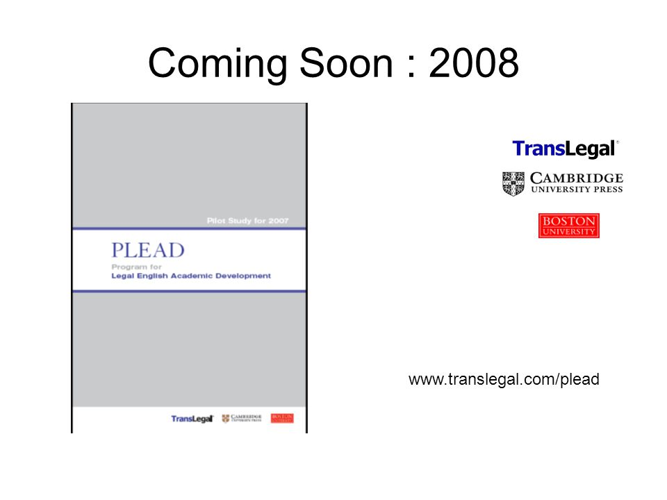 Coming Soon : 2008 www.translegal.com/plead