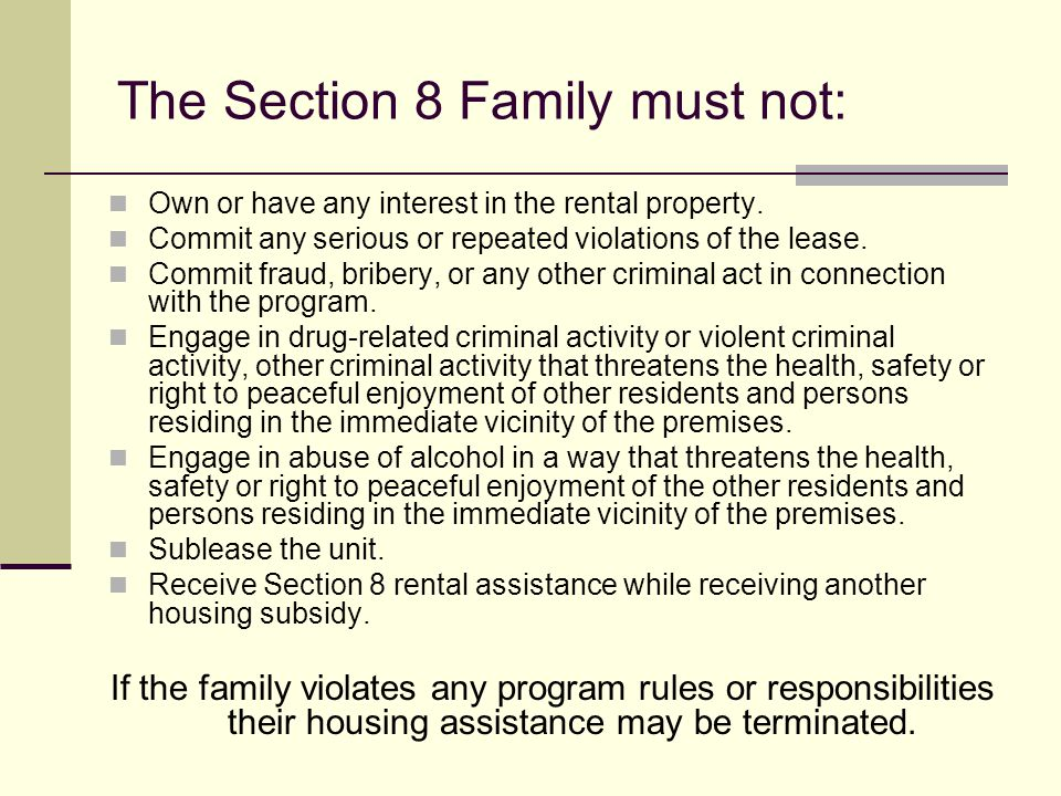The Section 8 Family must not: