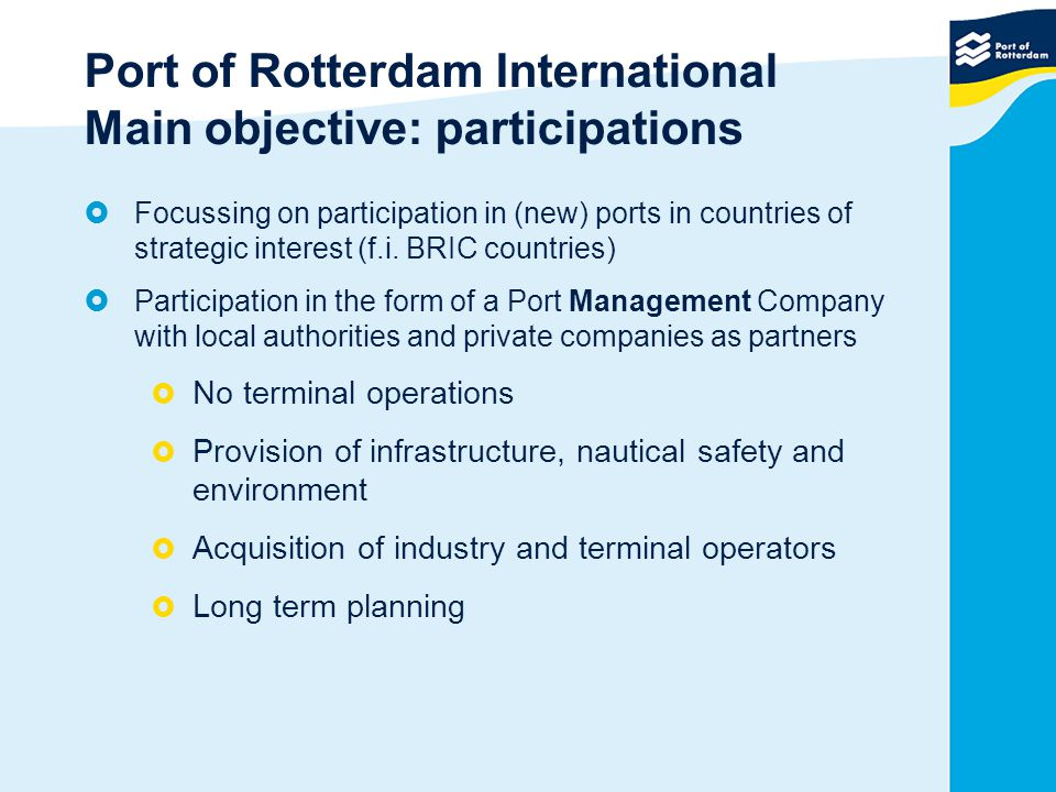 Port of Rotterdam International Main objective: participations