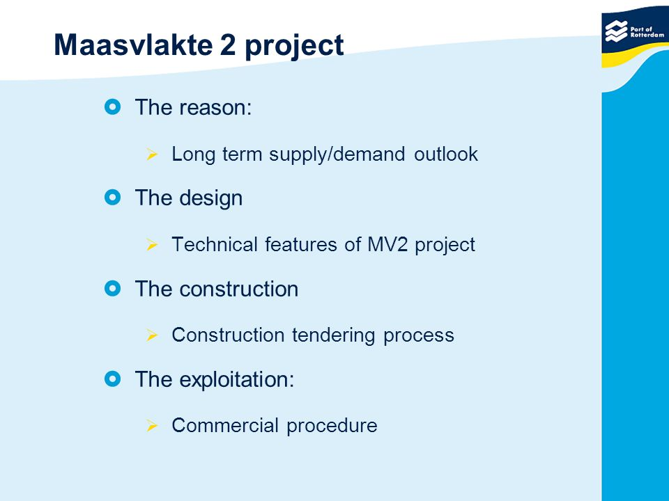 Maasvlakte 2 project The reason: The design The construction