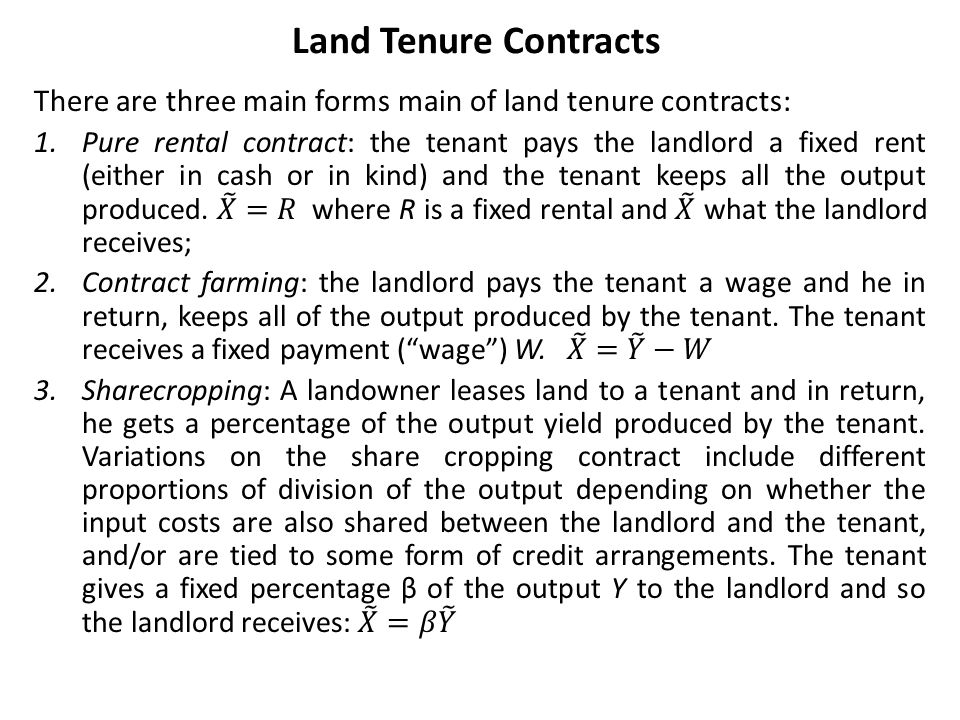 Land Tenure Contracts There are three main forms main of land tenure contracts:
