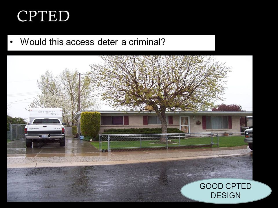CPTED Would this access deter a criminal GOOD CPTED DESIGN