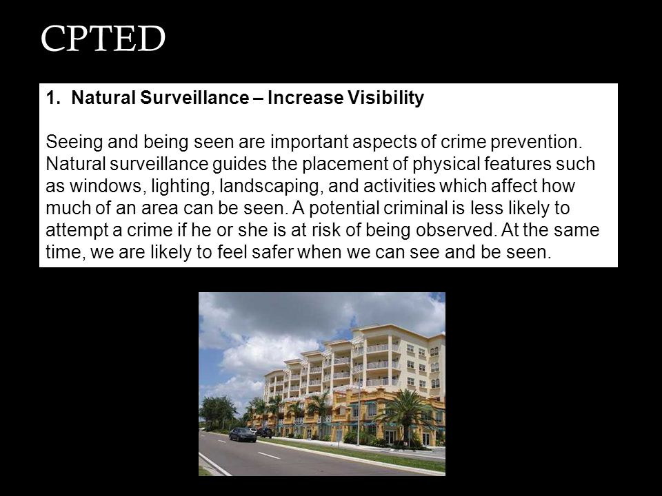 CPTED 1. Natural Surveillance – Increase Visibility