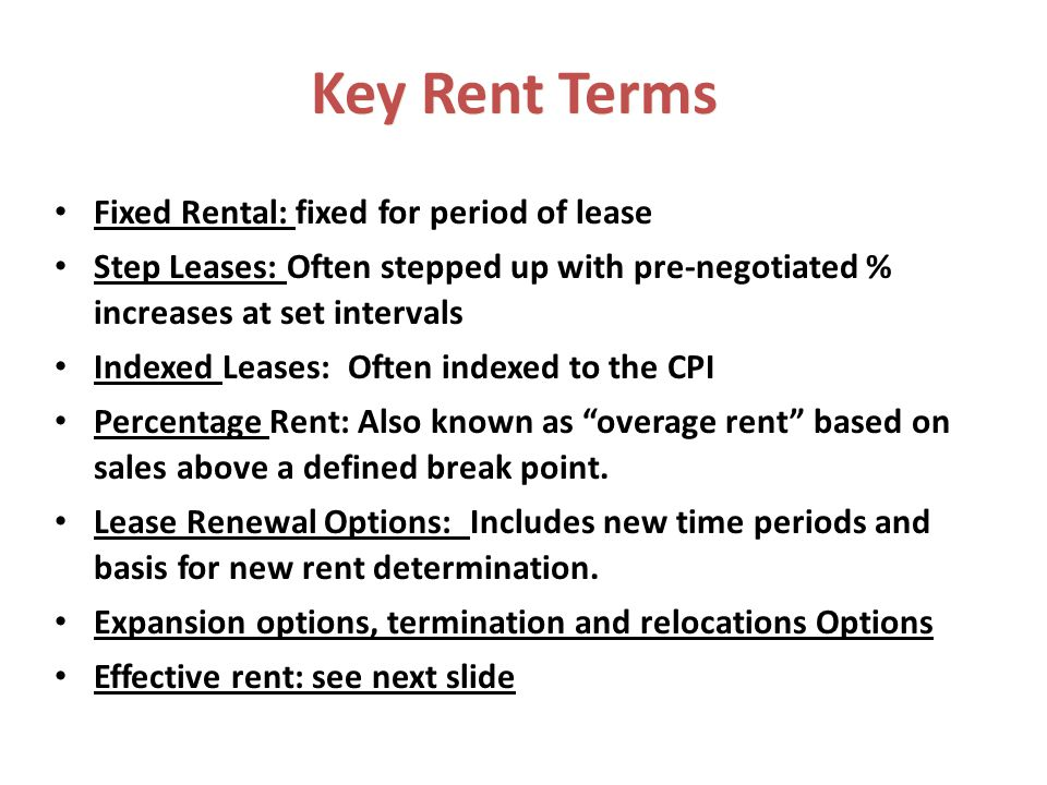 Key Rent Terms Fixed Rental: fixed for period of lease