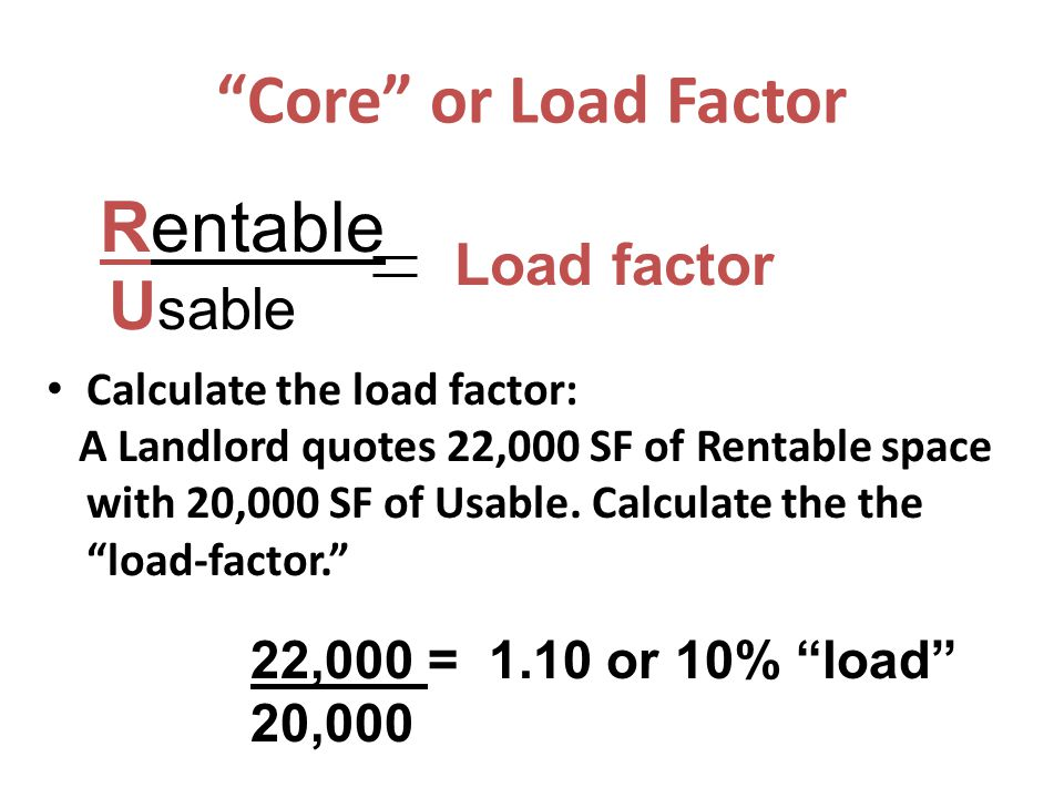 Core or Load Factor Rentable Usable Load factor