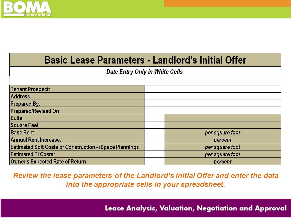 Review the lease parameters of the Landlord's Initial Offer and enter the data into the appropriate cells in your spreadsheet.