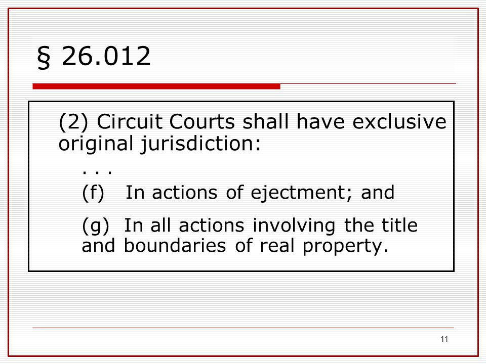 § 26.012 (2) Circuit Courts shall have exclusive original jurisdiction: . . . (f) In actions of ejectment; and.