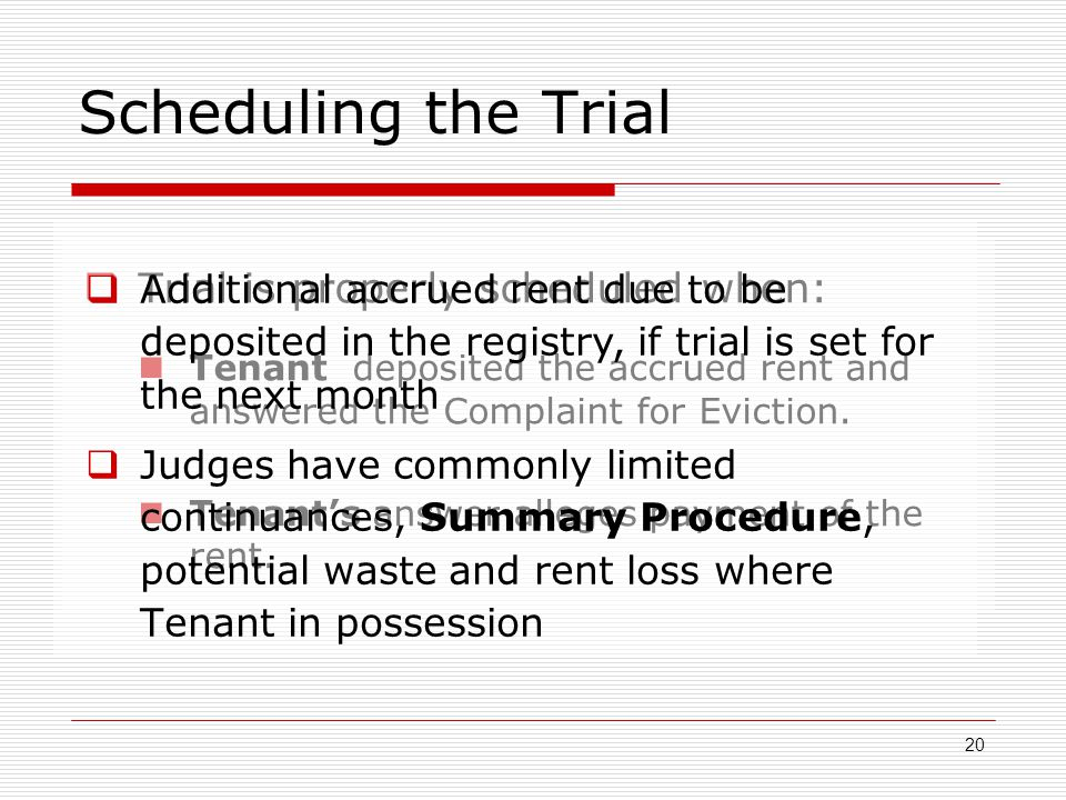 Scheduling the Trial Trial is properly scheduled when: