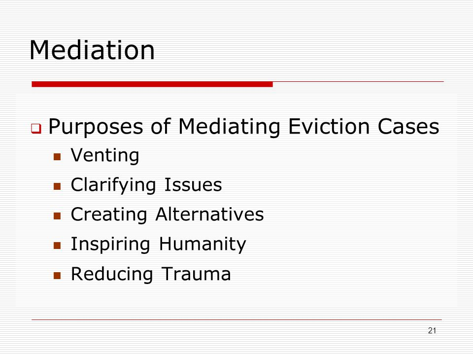 Mediation Purposes of Mediating Eviction Cases Venting