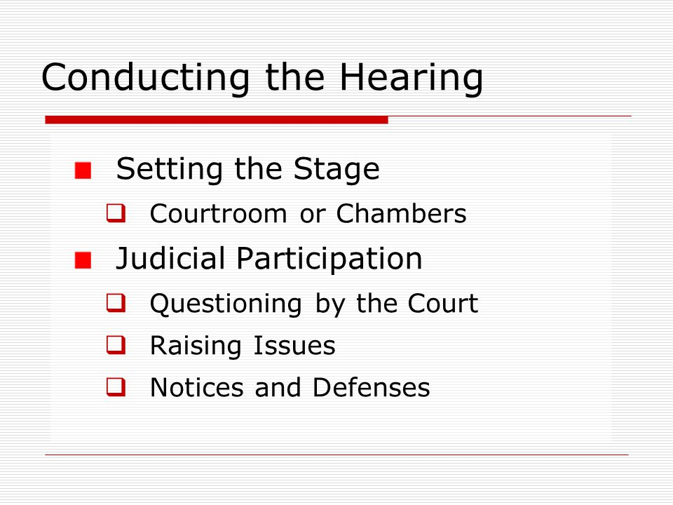 Conducting the Hearing