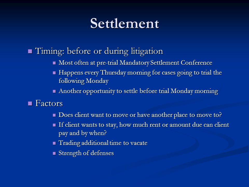 Settlement Timing: before or during litigation Factors
