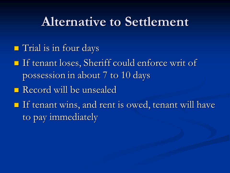 Alternative to Settlement