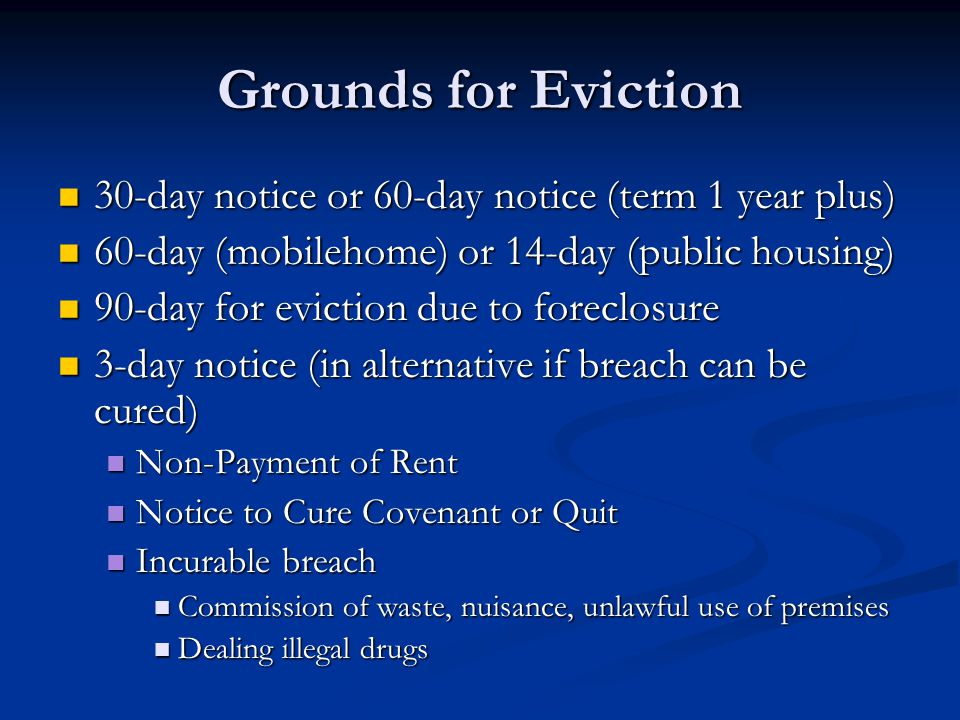 Grounds for Eviction 30-day notice or 60-day notice (term 1 year plus)