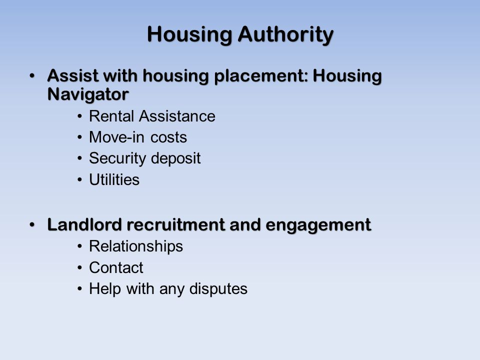 Housing Authority Assist with housing placement: Housing Navigator