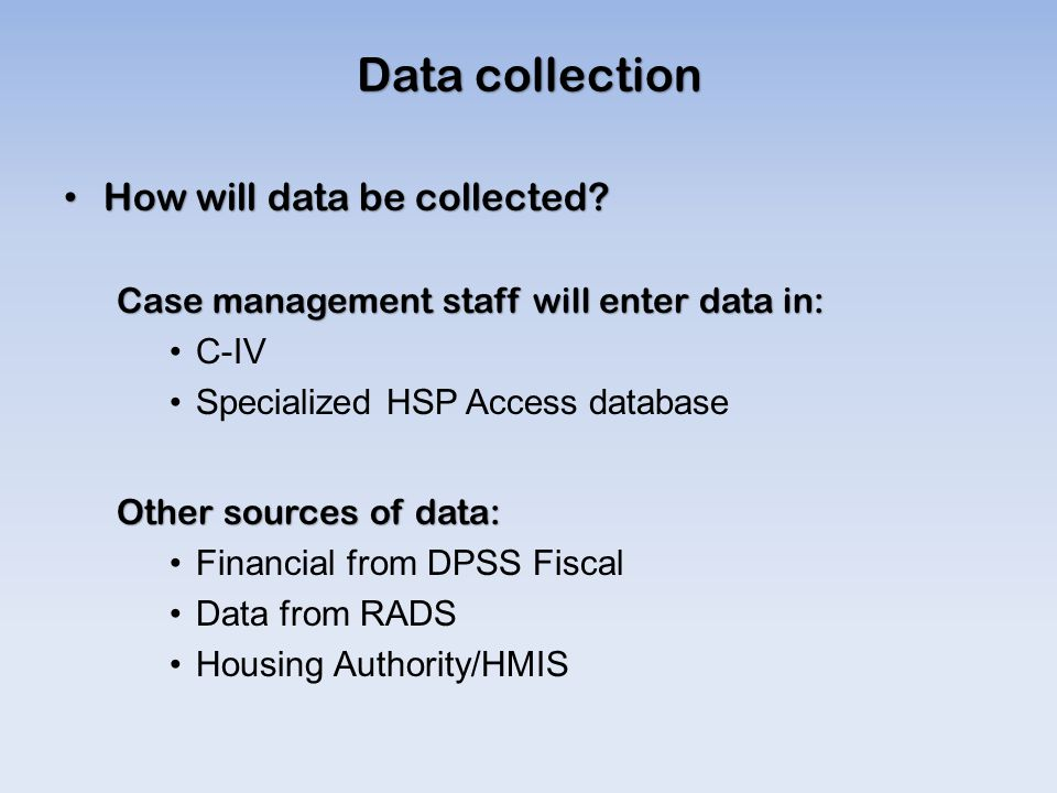 Data collection How will data be collected