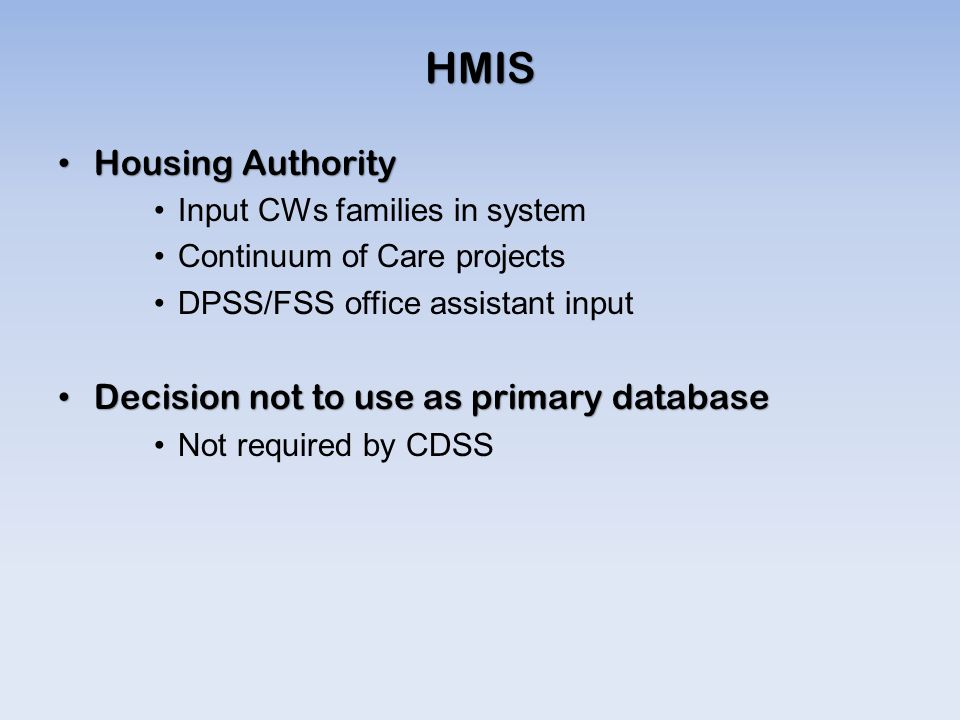 HMIS Housing Authority Decision not to use as primary database