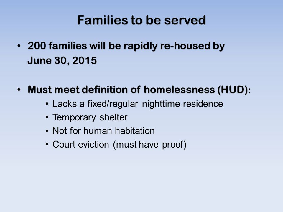 Families to be served 200 families will be rapidly re-housed by