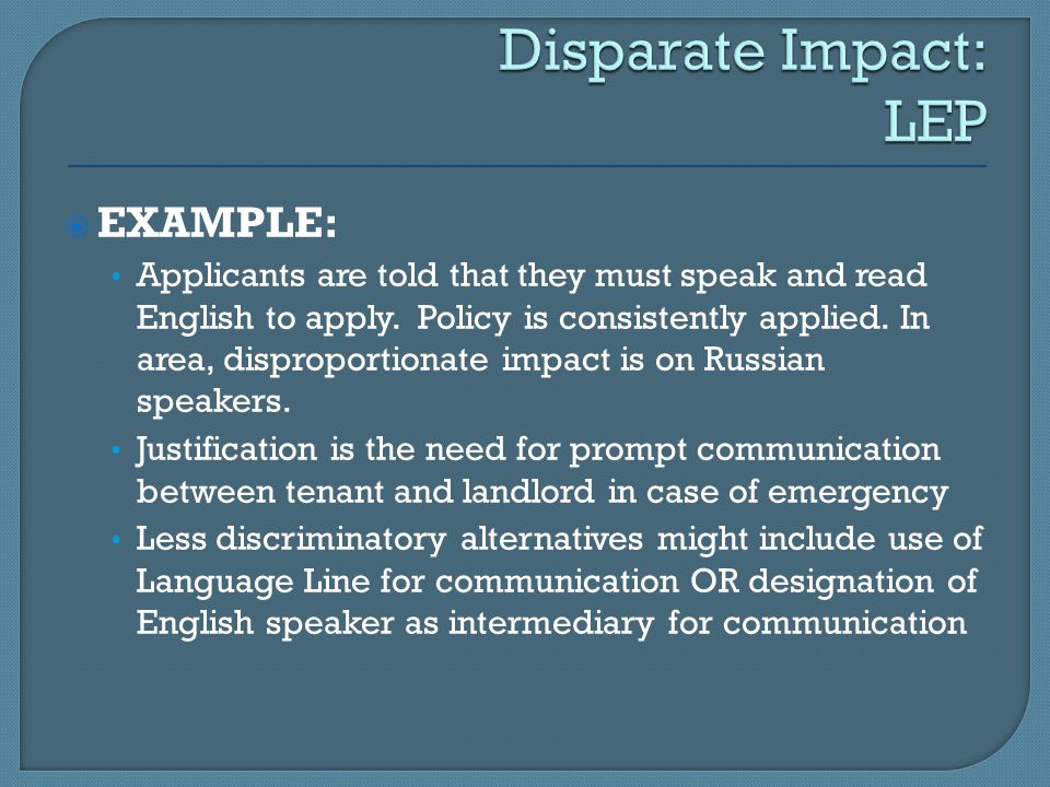 Disparate Impact: LEP EXAMPLE: