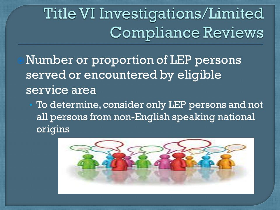 Title VI Investigations/Limited Compliance Reviews