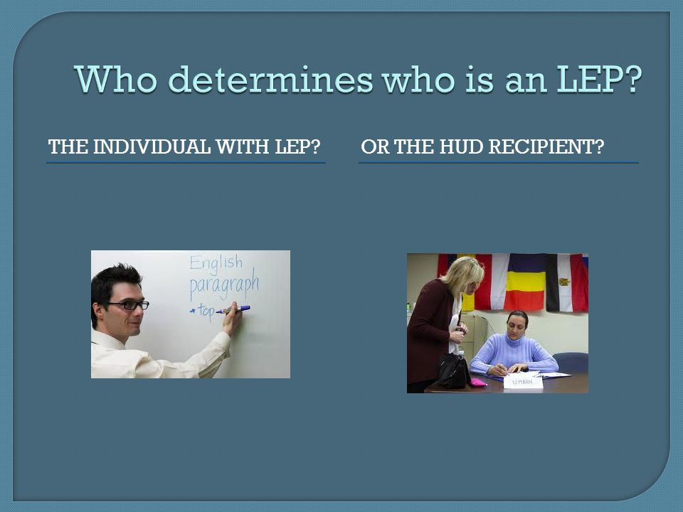 Who determines who is an LEP